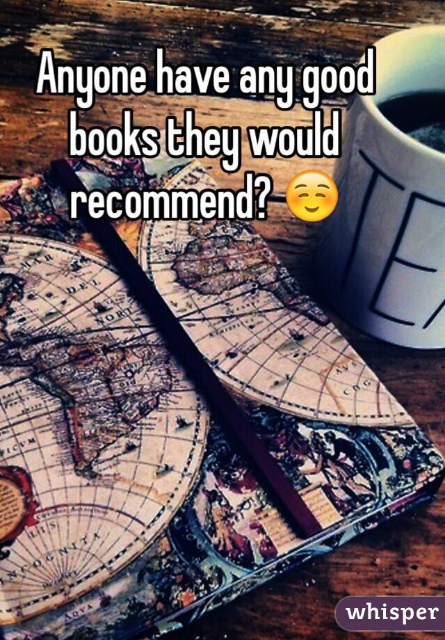 Anyone have any good books they would recommend? ☺️