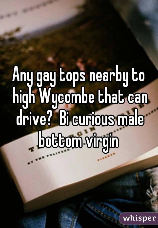 Any gay tops nearby to high Wycombe that can drive?  Bi curious male bottom virgin