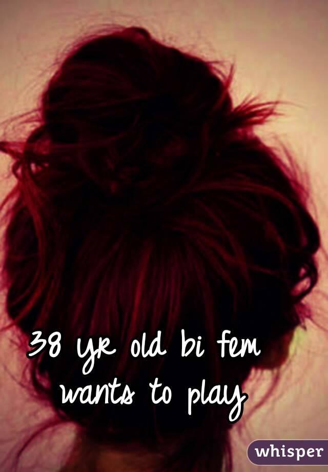 38 yr old bi fem wants to play