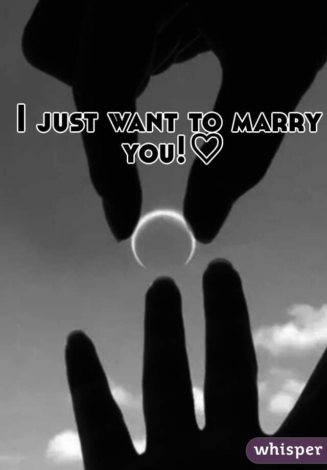 want marry