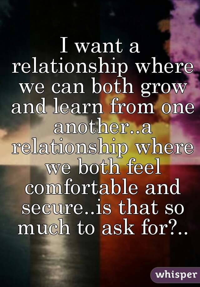 I want a relationship where we