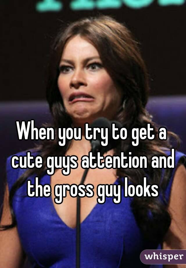 How to get a guy attention