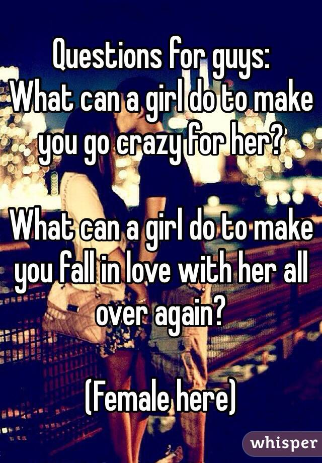 Questions to make a girl love you