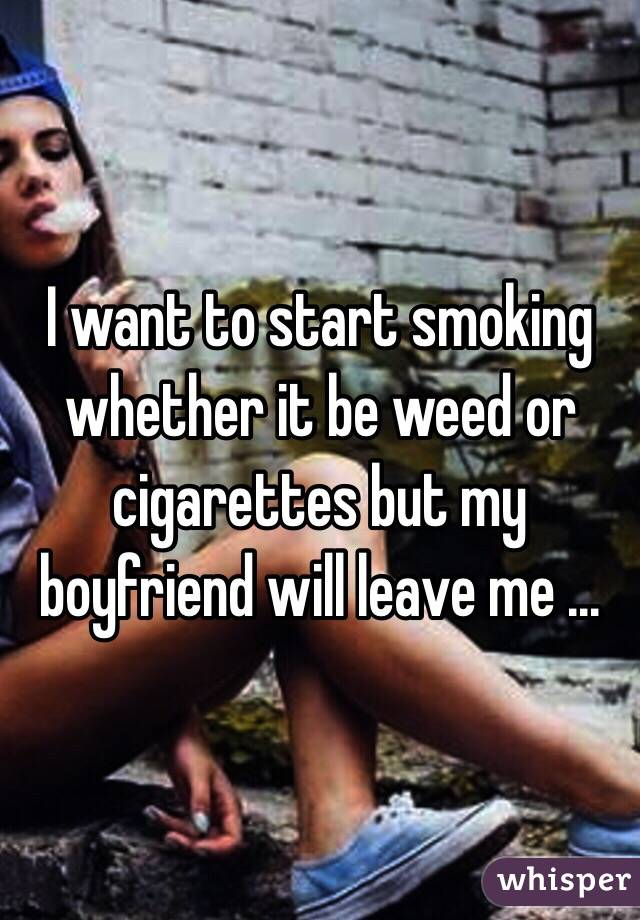 my boyfriend started smoking weed