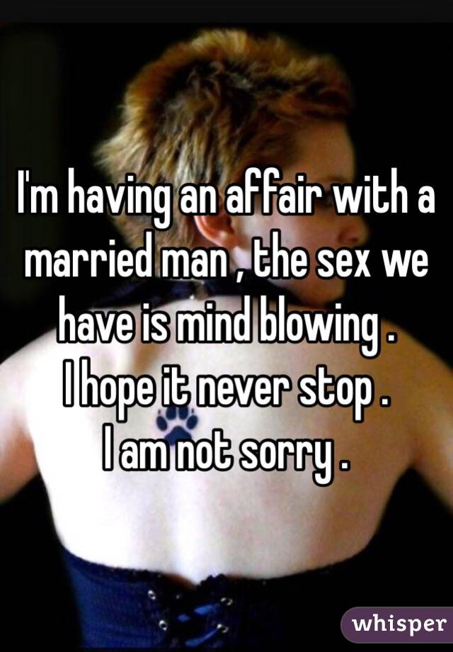 i am having an affair with a married man