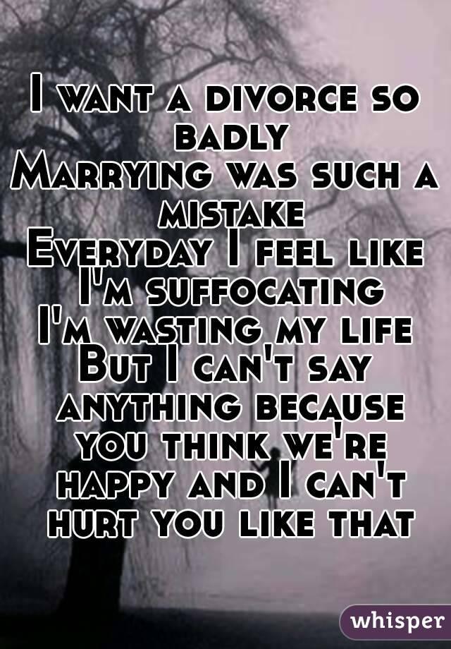 I Feel Like I Want A Divorce