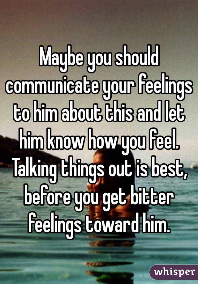 How to communicate your feelings to a man