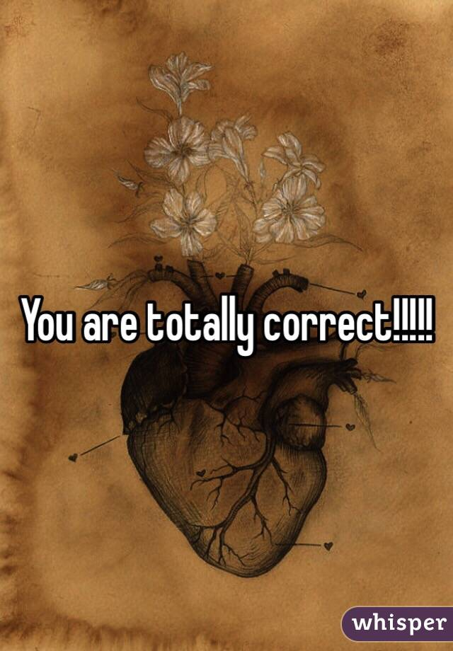 You are totally correct!!!!!