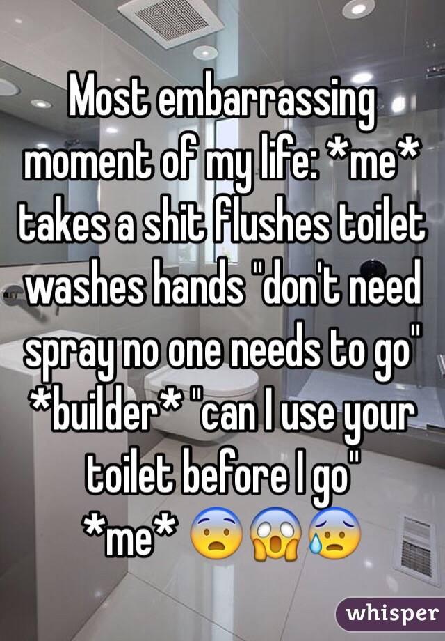 most embarrassing moment in your life