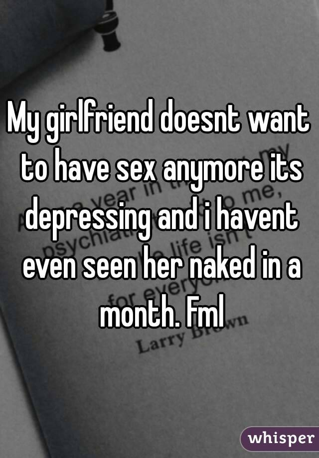 My girlfriend wont have sex anymore