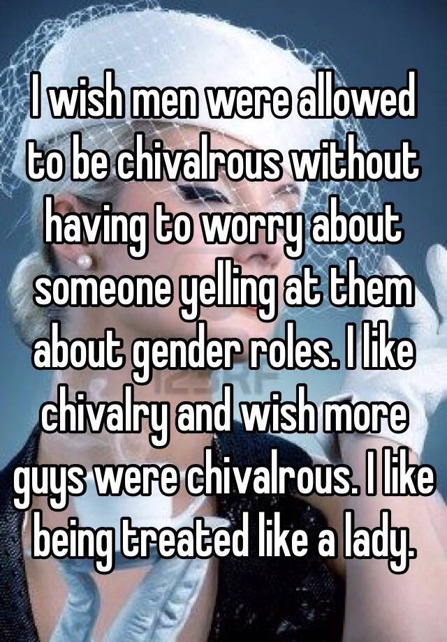 How to be chivalrous