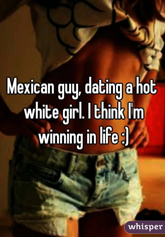 White girls dating mexican guys