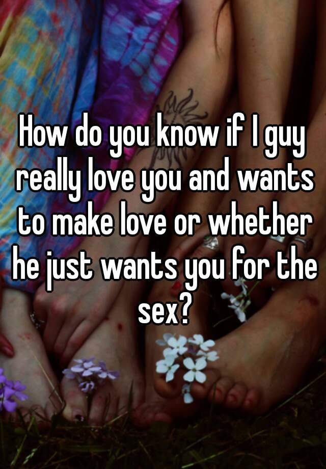 Signs a guy wants you sexually