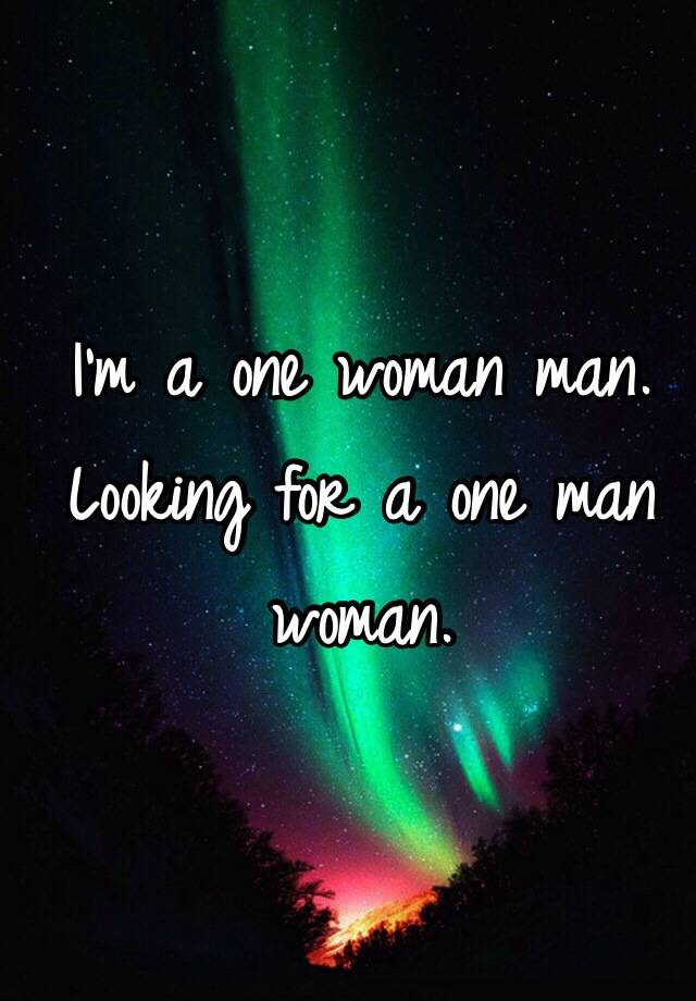 One womans man