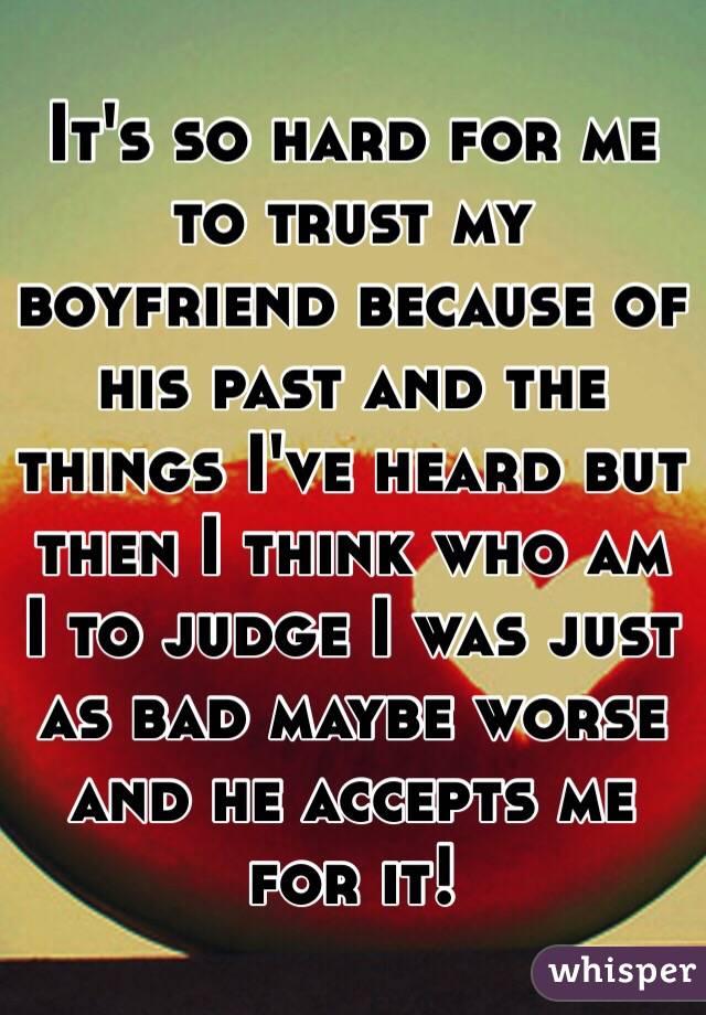 why is it so hard to trust my boyfriend