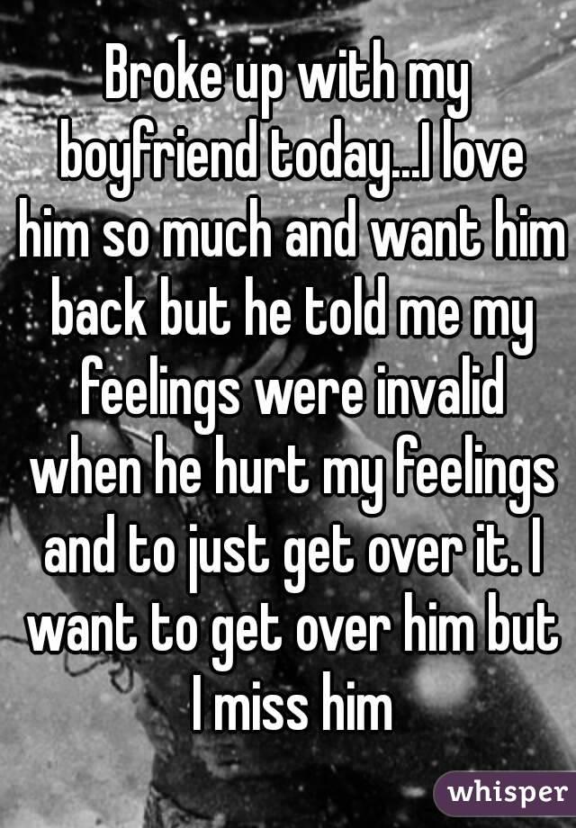 My I With I Miss Broke Up But Him Boyfriend