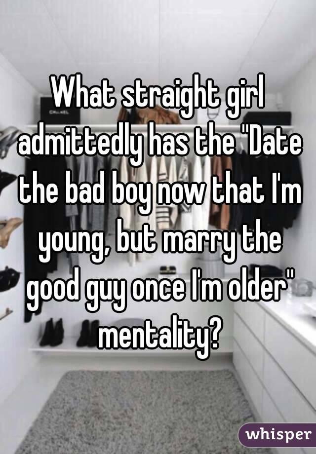 Bad boy mentality