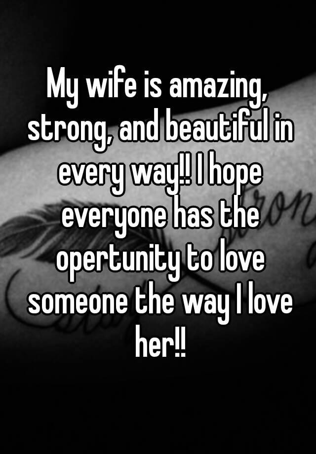 my wife is strong