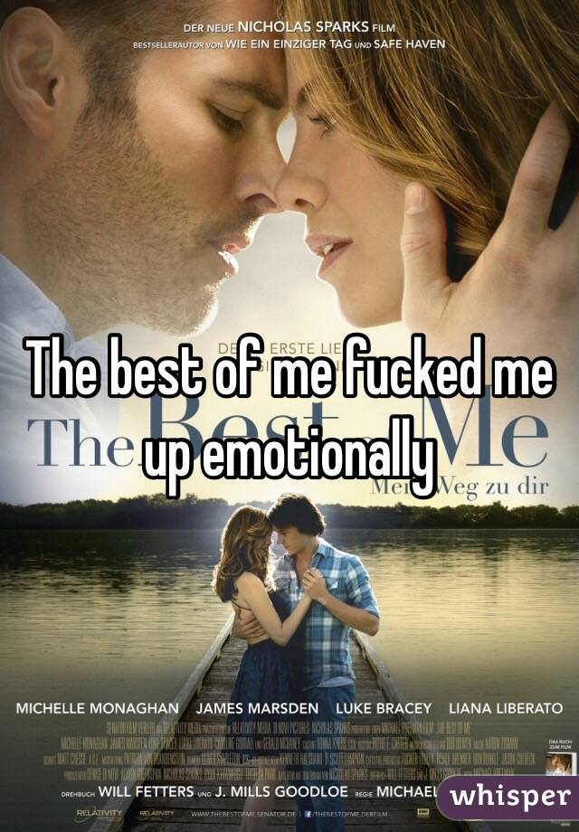 The best of me fucked me up emotionally