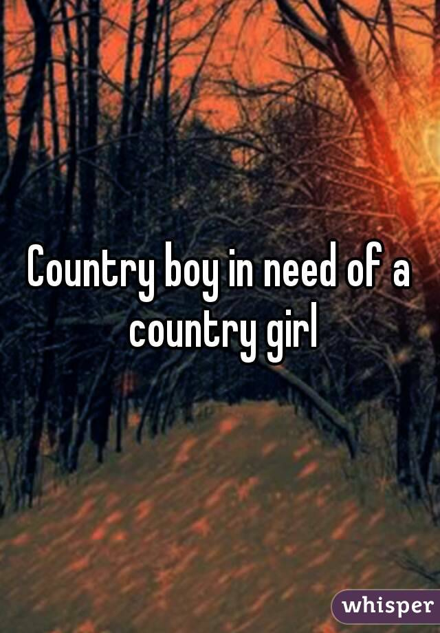 Country boy in need of a country girl