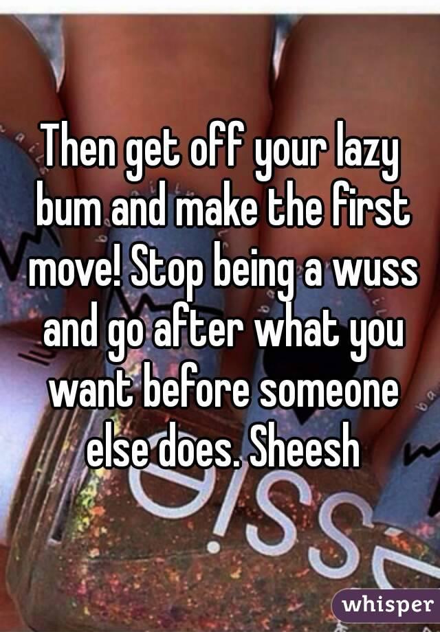 Stop being a wuss