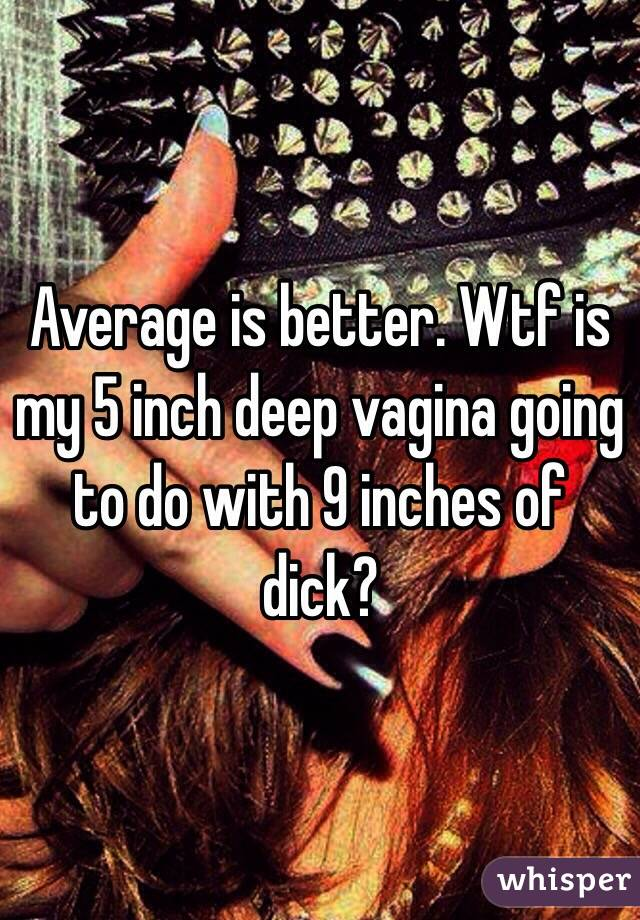 Brilliant idea 9 inch penis stretch a vagina will
