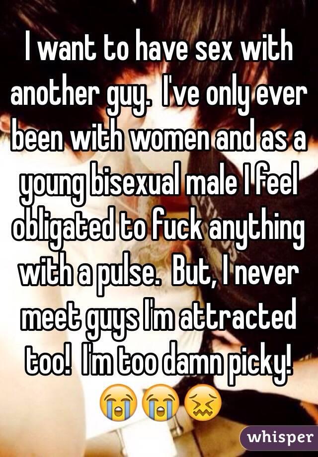 I never meet guys