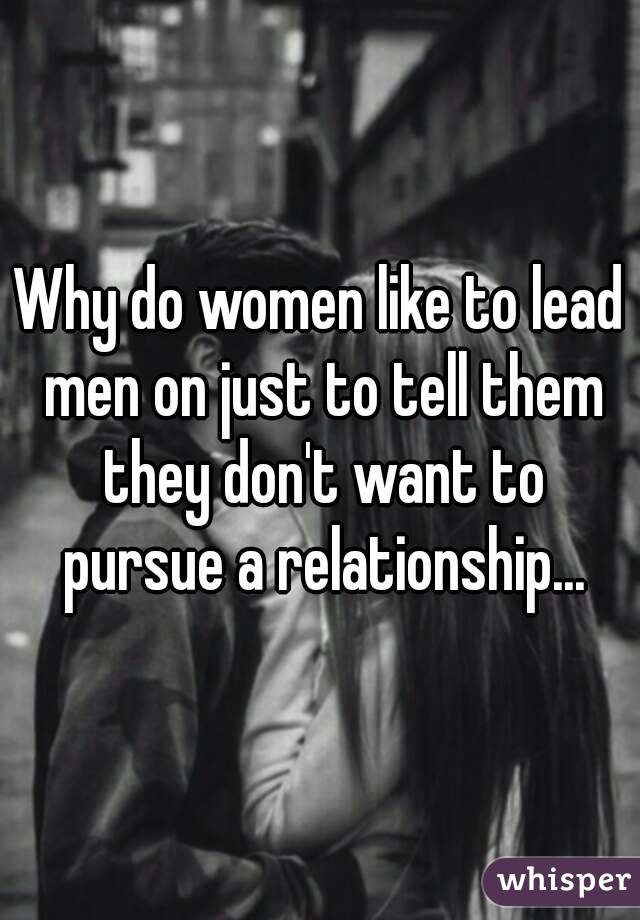 Why Do Women Lead Men On