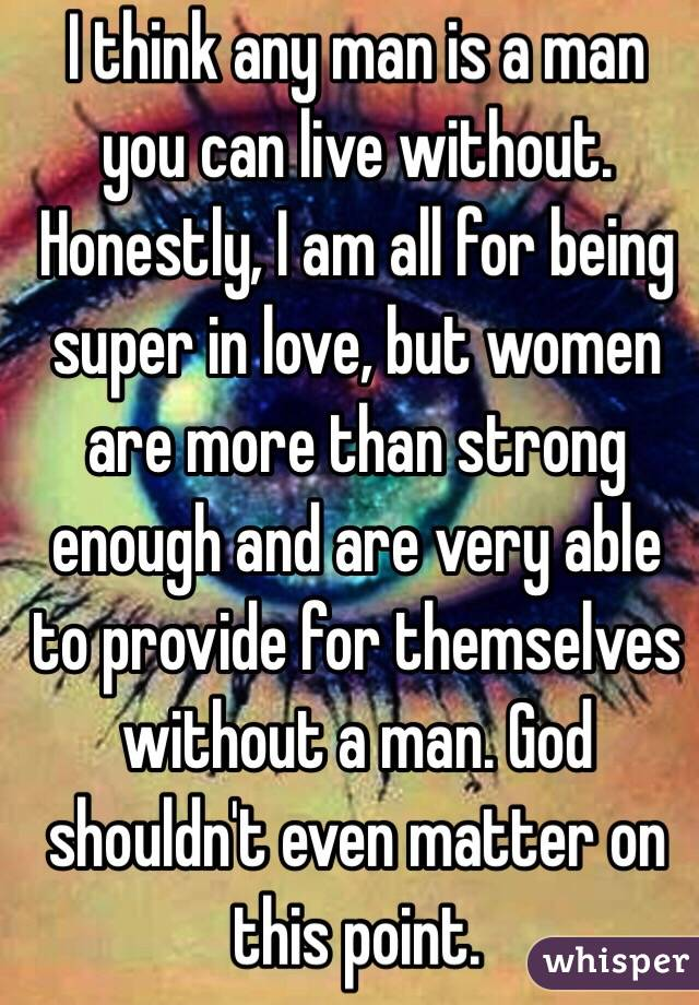 Can a man live without the woman he loves