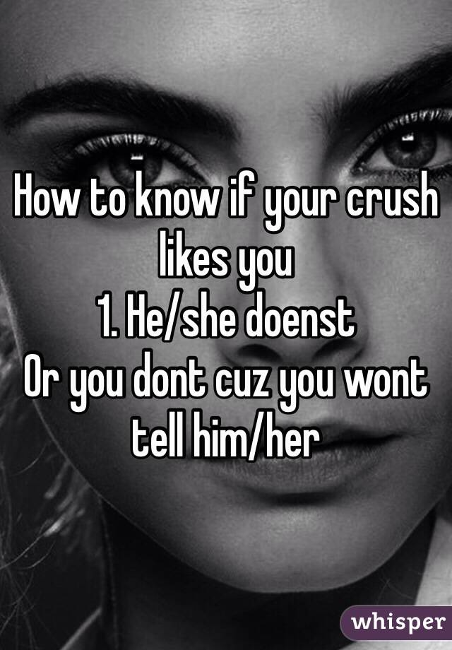 How to know that your crush likes you too