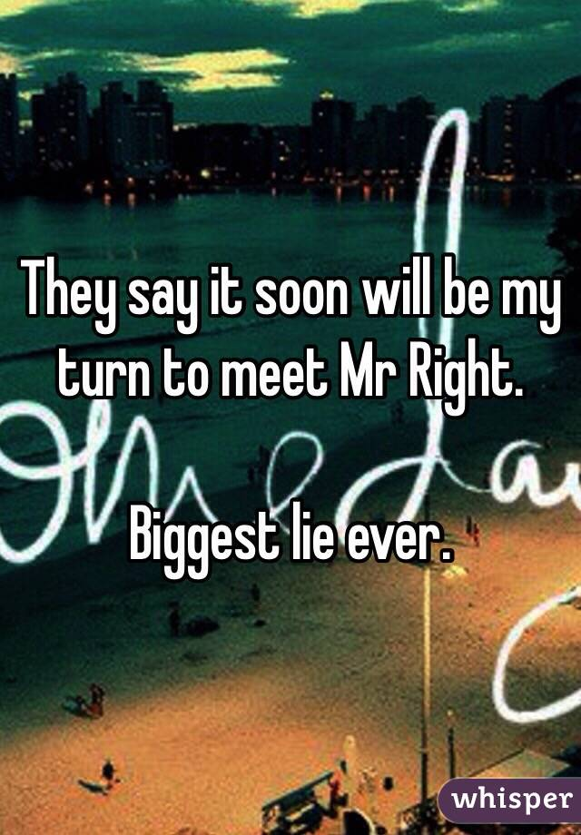 When will i meet mr right