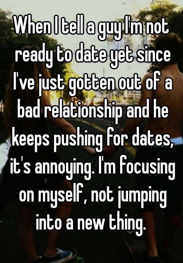 Dating a guy not ready for relationship