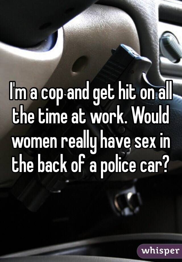 Sex in a cop car