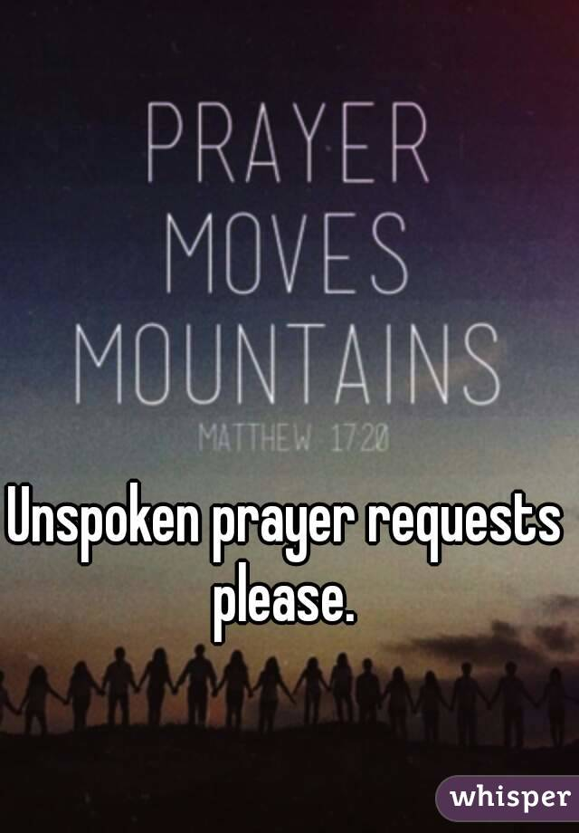 Unspoken Prayer Request Quotes - Best Quote Picture In The Word