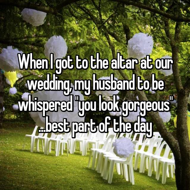 """When I got to the altar at our wedding, my husband to be whispered """"you look gorgeous"""" ...best part of the day 😍"""