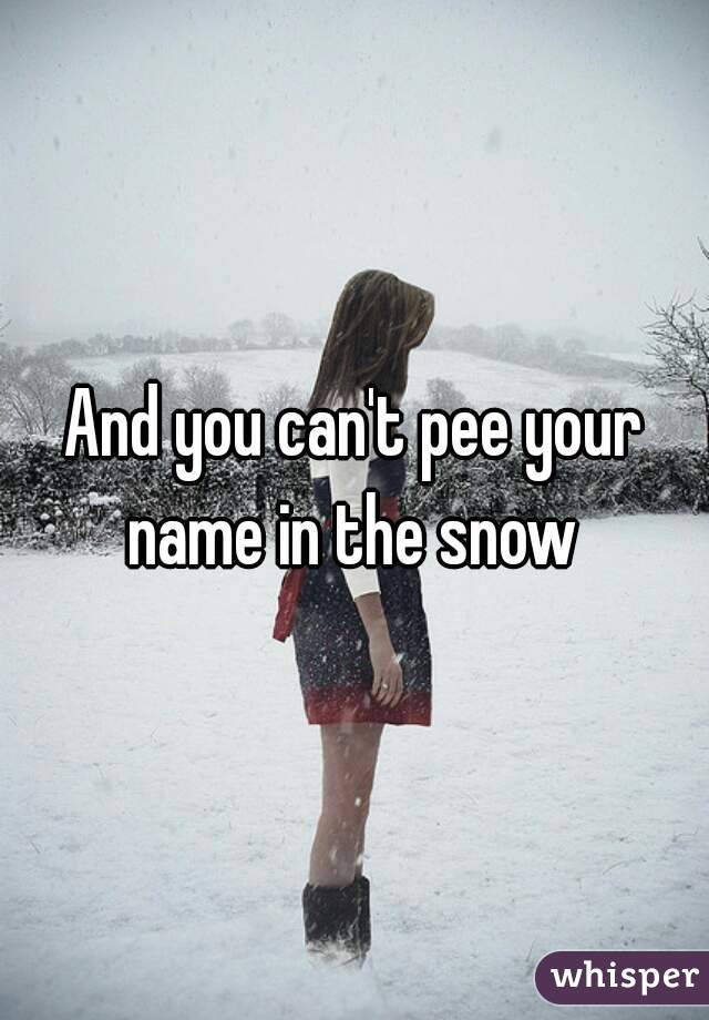 In Name Peeing Snow