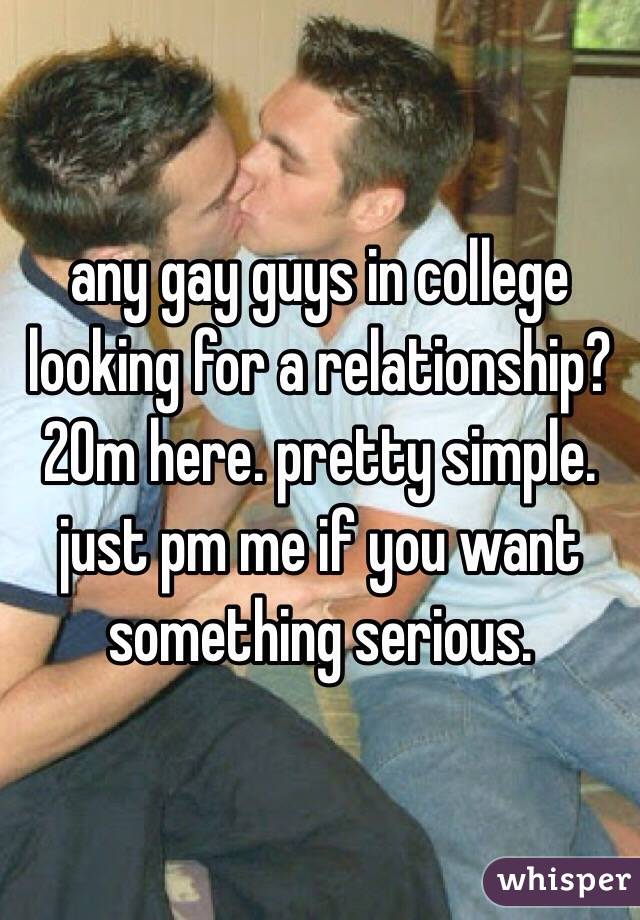 Gay looking for serious relationship