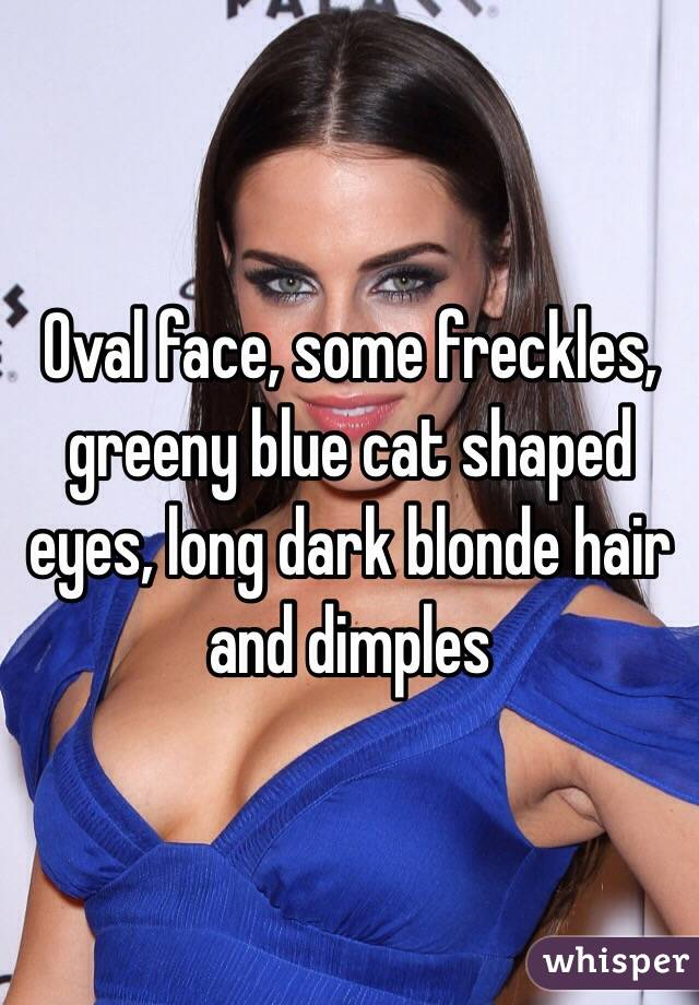 Oval Face Some Freckles Greeny Blue Cat Shaped Eyes Long Dark