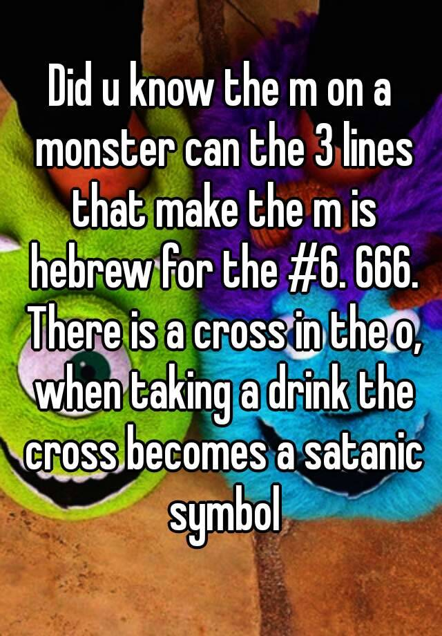 Did U Know The M On A Monster Can The 3 Lines That Make The M Is