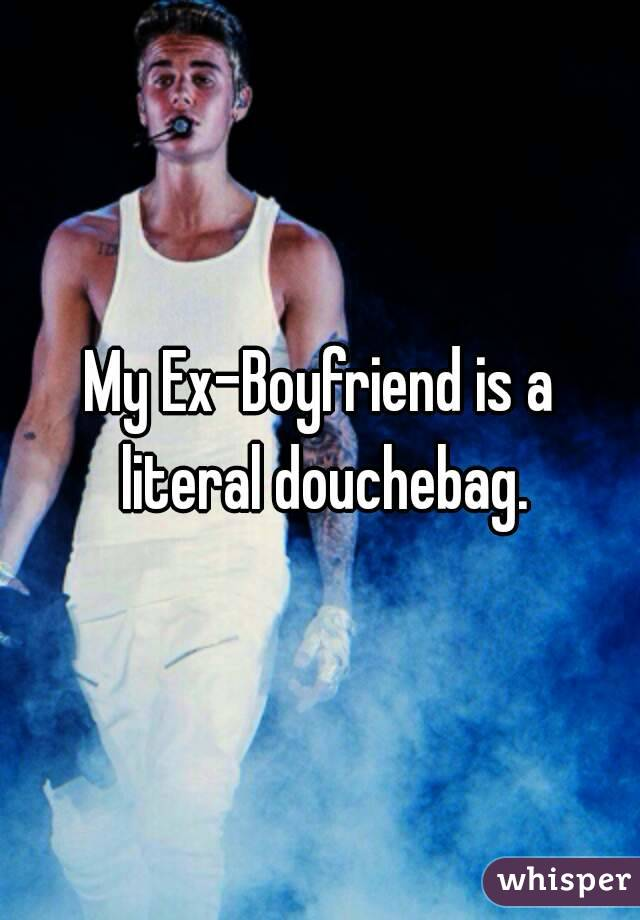 your boyfriend is a douchebag