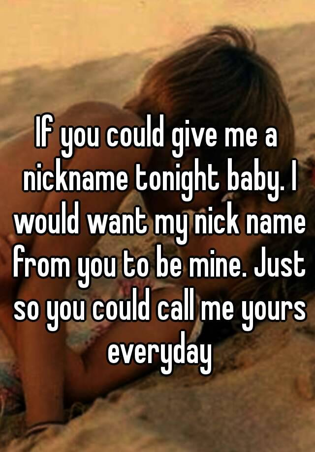 i want a nickname for my name