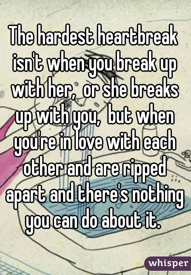 Up You With What To When She Breaks Do