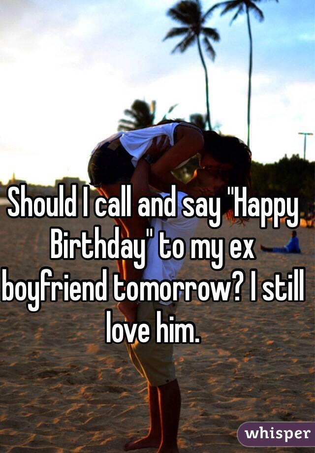 Should i say happy birthday to my ex