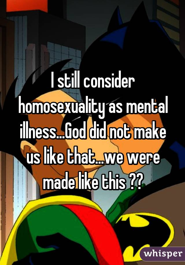 Homosexuality is not a mental disorder