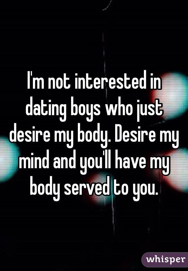 i am not interested in dating anyone