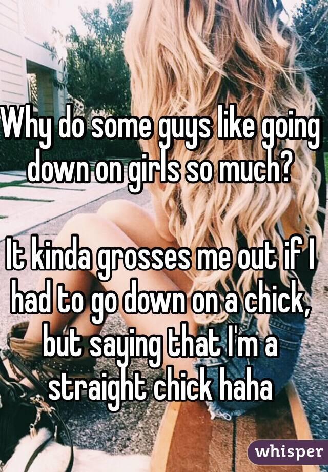 Do guys like going down on a girl