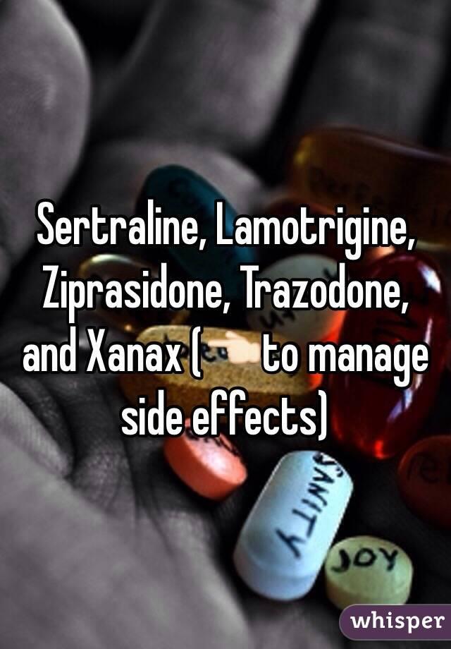 Sertraline, Lamotrigine, Ziprasidone, Trazodone, and Xanax