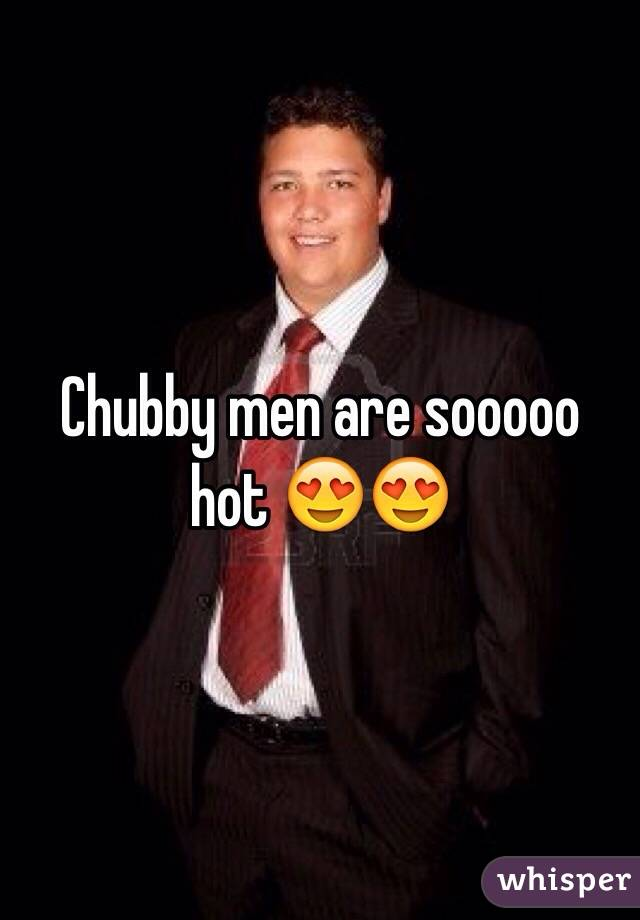 Not clear Chubby men are hot