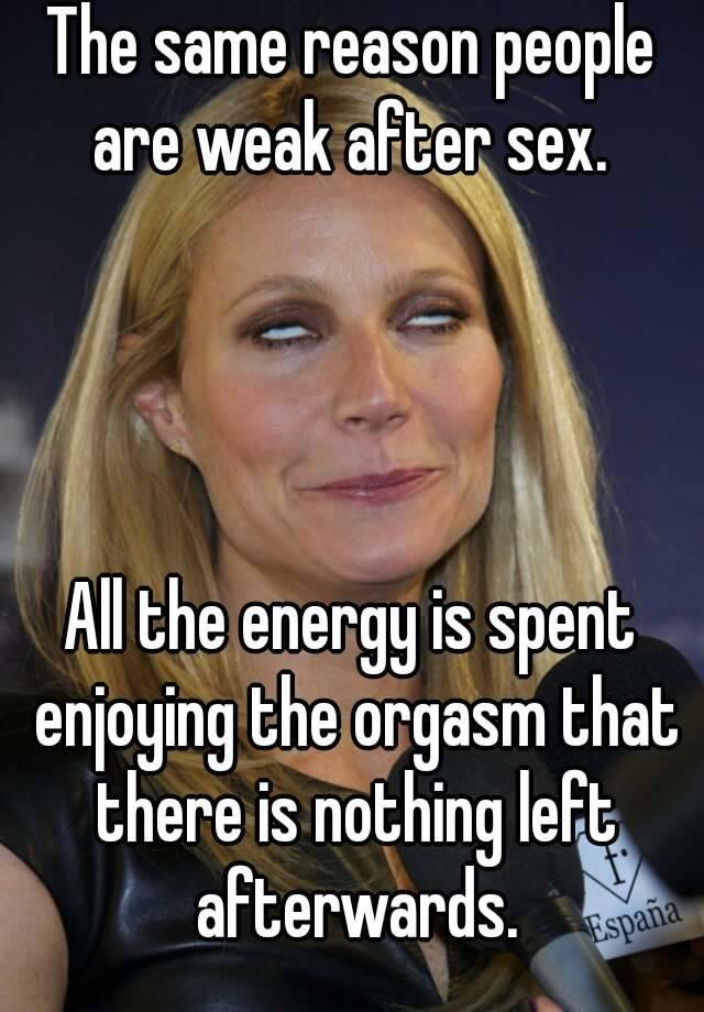 Weak after orgasm