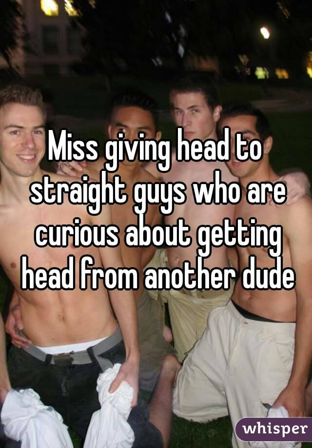 Curious str8 guys